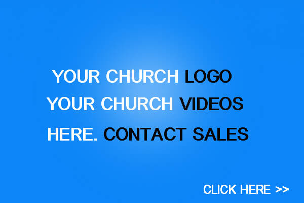 You Church Video and Logo Here! Contact Sales (1)